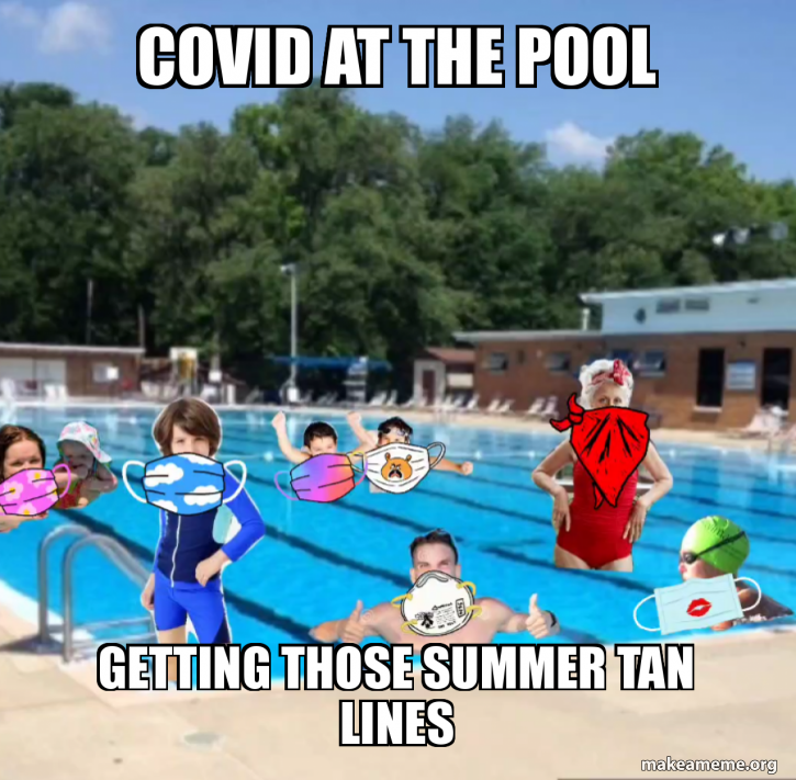 Covid At The Pool Getting Those Summer Tan Lines Make A Meme