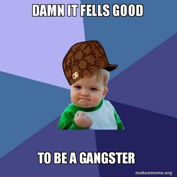 Scumbag Success Kid meme