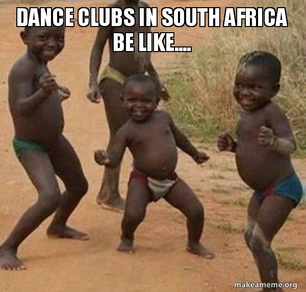 Dance Clubs In South Africa Be Like Dancing Black Kids