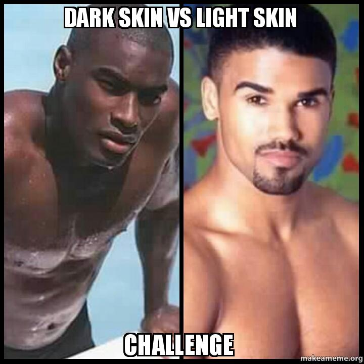 light skin dark skin Based on american media, an outsider could rightfully assume the vast majority of black women in this country are light-skinned, which is not.