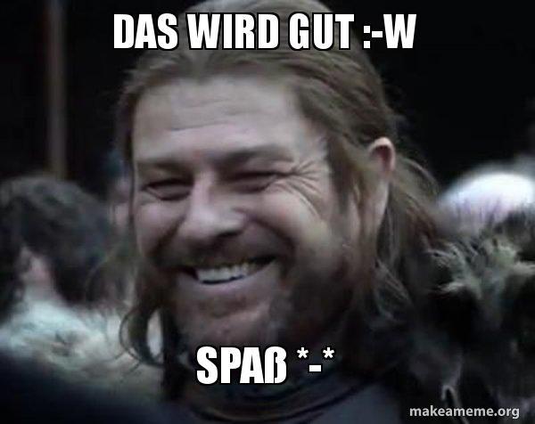 Das Wird Gut W Spaß Happy Ned Stark Meme Make A Meme