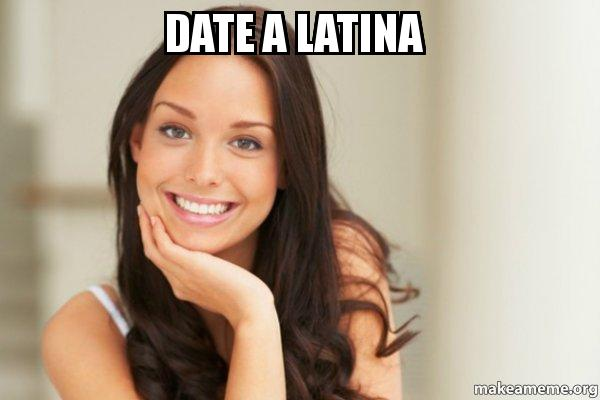 dating a latina Latina dating site - sign on this dating site and your hot beating heart would be happy start using this online dating site for free and discover new people or new online love if you find.