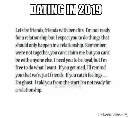 Dating in 2019 | Make a Meme