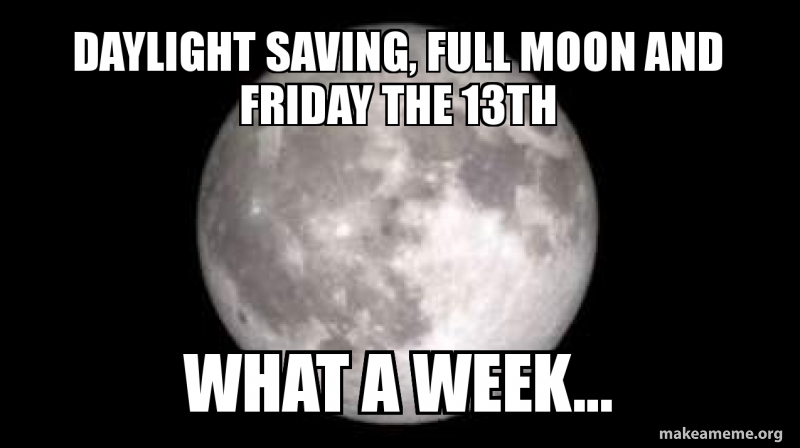 Image result for daylight savings full moon friday the 13th