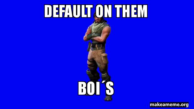 Default on them BOI´S - default dance | Make a Meme