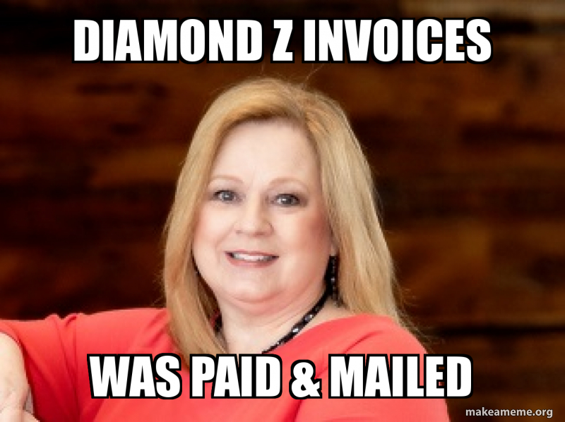 Diamond Z Invoices Was Paid Mailed Make A Meme