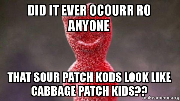 sour patch kids meme