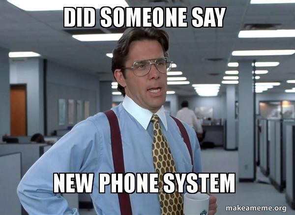 did someone say pfih48 did someone say new phone system that would be great (office space