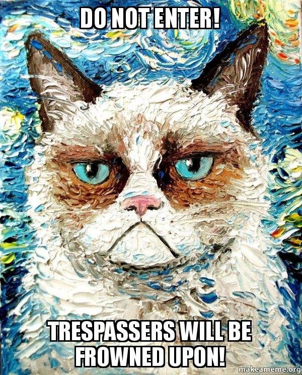 do not enter 37afla do not enter! trespassers will be frowned upon! vincent van no