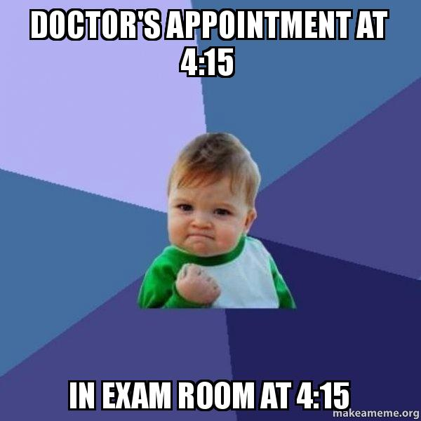 doctor s appointment at 4 15 in exam room at 4 15 success kid