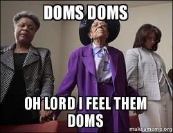 Image result for doms meme