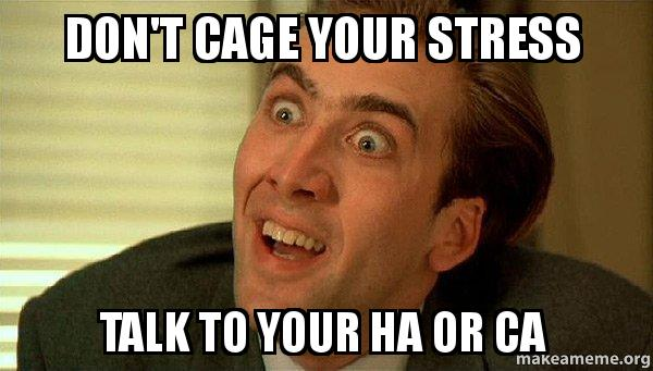 Don T Stress Funny Meme : Don t cage your stress talk to ha or ca sarcastic