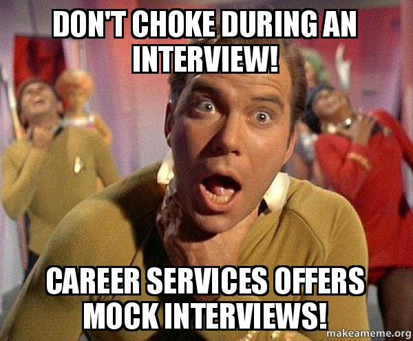dont choke during don't choke during an interview! career services offers mock