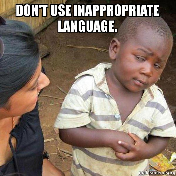 Don't use inappropriate language  - Skeptical Third World