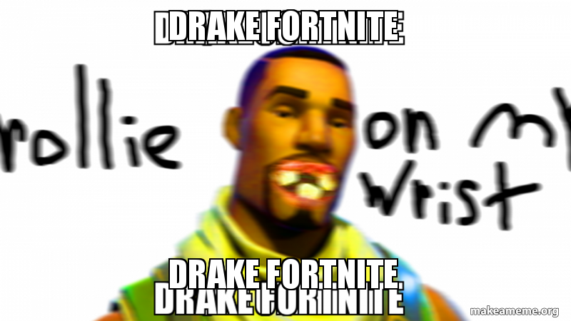 drake fortnite meme