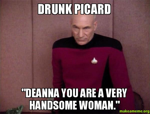 drunk picard Deanna drunk picard \