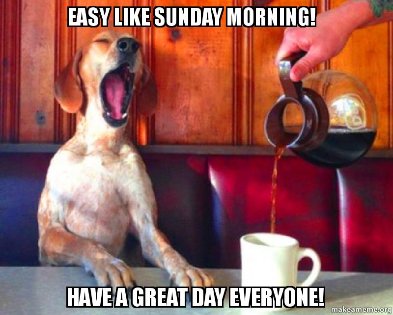 Sunday Morning Funny Meme : Sunday morning memes images
