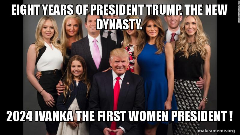 Eight years of President Trump. The new dynasty. 2024 ...