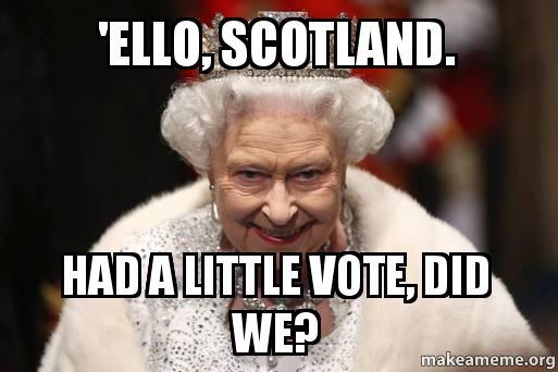 ello scotland had ello, scotland had a little vote, did we? empress of scotland