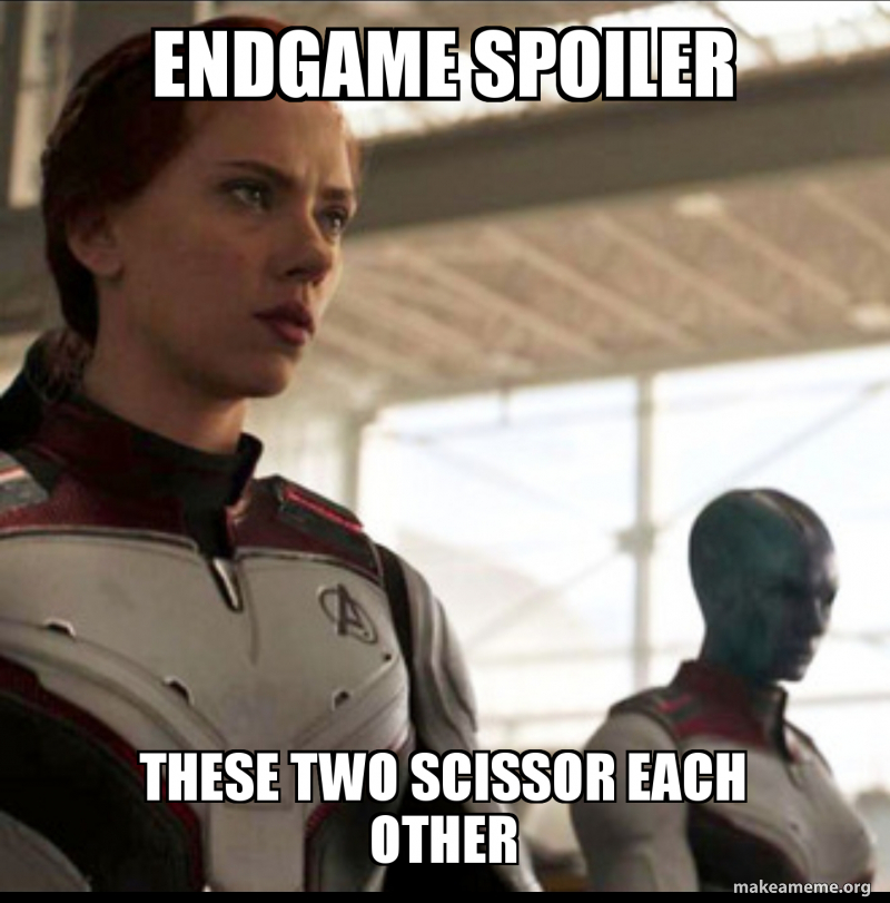 Endgame Spoiler These Two Scissor Each Other Make A Meme