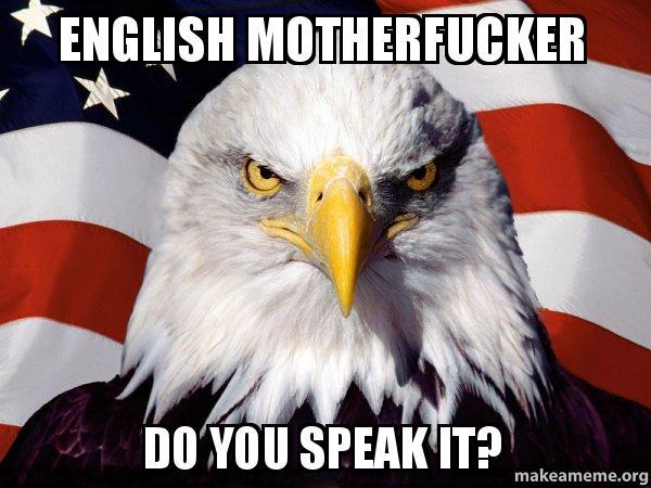 English Motherfucker Do You Speak It American Pride Eagle Make