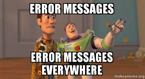 error messages error messages everywhere - Buzz and Woody ...