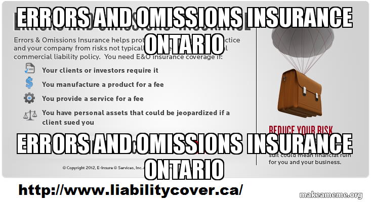 Errors And Omissions Insurance Ontario Errors And Omissions Insurance Ontario Errors And Omissions Insurance Ontario Make A Meme