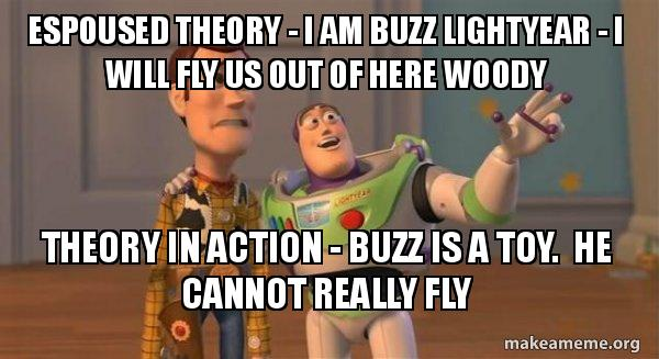Espoused Theory - I am Buzz Lightyear - I will fly us out of