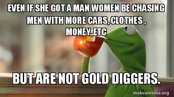 Even if she got a man women be chasing men with more cars, clothes