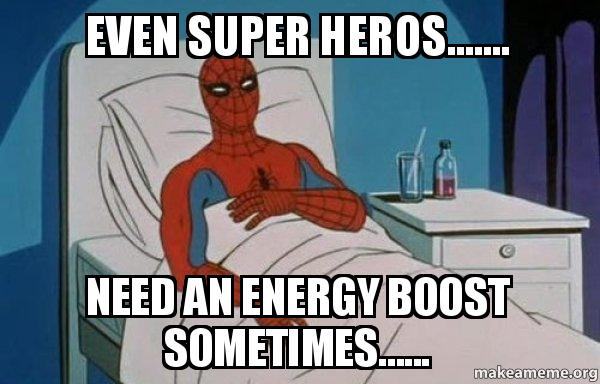 even super heros even super heros need an energy boost sometimes