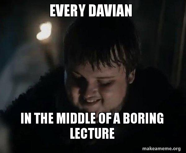 Every davian in the middle of a boring lecture samwell tarly meme samwell tarly meme meme altavistaventures Gallery