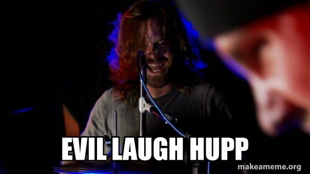 evil laugh hupp | Make a Meme