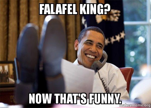 Now That S Funny Meme : Falafel king now that s funny happy obama meme make a meme