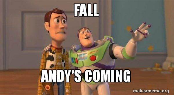 fall andys coming fall andy's coming buzz and woody (toy story) meme make a meme
