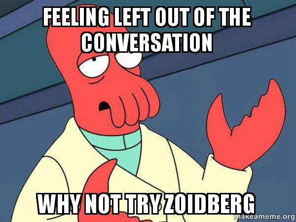 feeling left out of the conversation why not try zoidberg