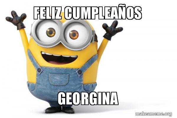 Feliz Cumpleaños Georgina Happy Minion Make A Meme