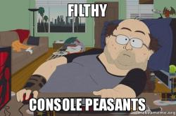 filthy-console-peasants.jpg