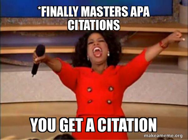 Finally Masters Apa Citations You Get A Citation Oprah