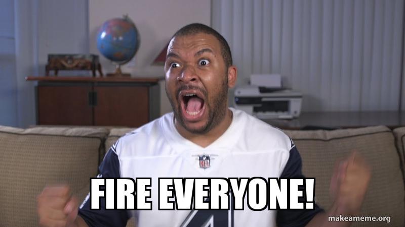 Fire everyone!   Make a Meme