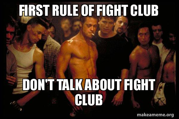 First rule of fight club don't talk about fight club - Fight Club | Make a  Meme