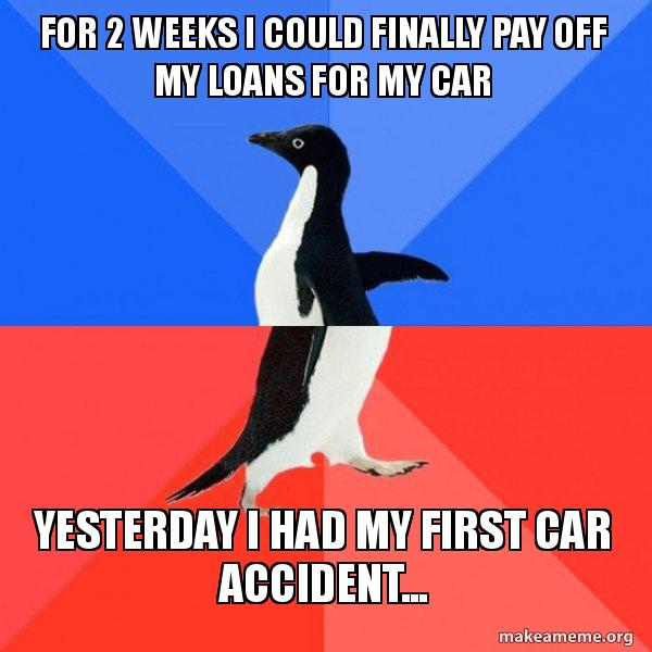 For 2 weeks i could finally pay off my loans for my car