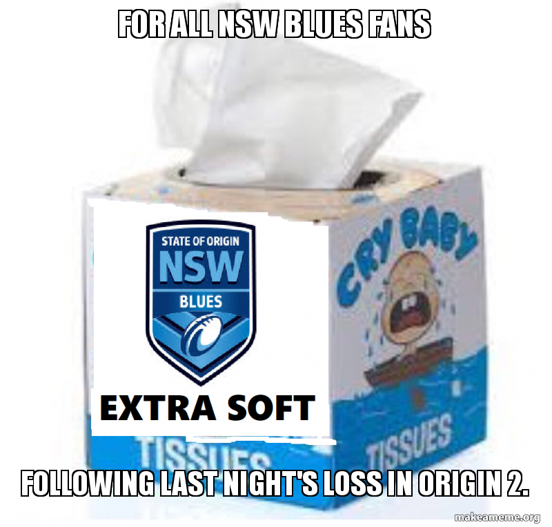 For All Nsw Blues Fans Following Last Nights Loss In Origin 2