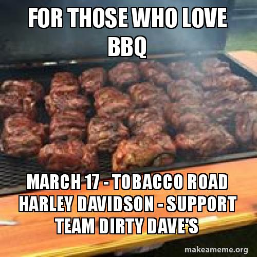 For Those Who Love Bbq March 17 Tobacco Road Harley Davidson