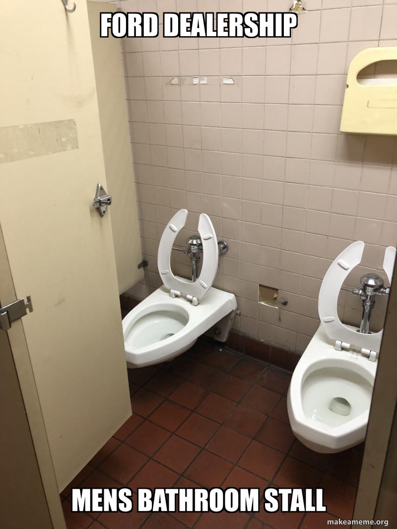 Ford Dealership Mens Bathroom Stall Make A Meme