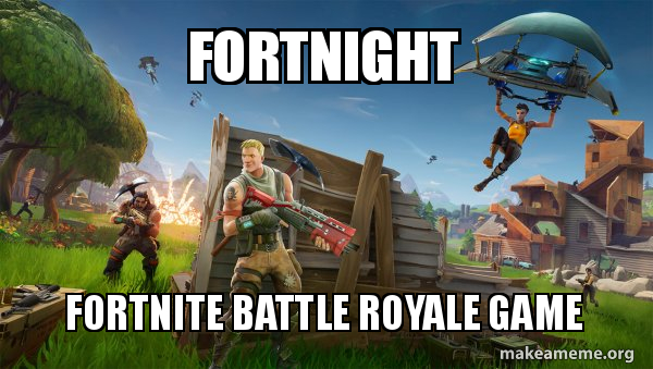 Fortnight Fortnite Battle Royale Game Fortnite Battle