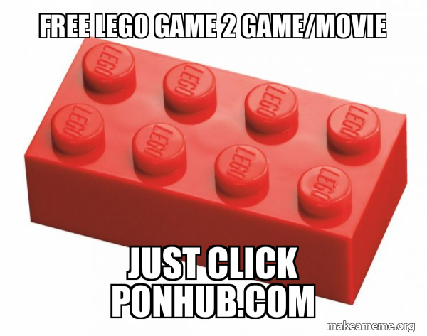 Free Lego Game 2 Game Movie Just Click Ponhub Com Lego Meme Make A Meme