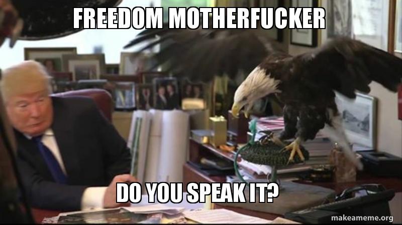 Freedom Motherfucker Do You Speak It Make A Meme
