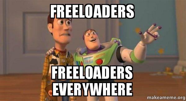 Freeloaders Freeloaders Everywhere Buzz And Woody Toy Story Meme Make A Meme