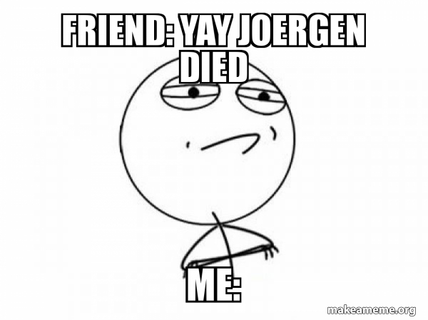 Friend Yay Joergen Died Me Challenge Acccepted Make A Meme Facebook apps for ios and android use native emojis for their respective platform instead of facebook provides animated emoji reactions to posts. make a meme org