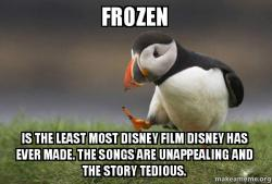 Frozen is the least mo...